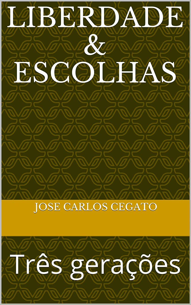神聖宿命プラットフォームLiberdade & Escolhas: Três gera??es (Portuguese Edition)