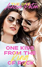 One Kiss from the King of Rock (The One Book 2)