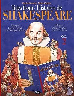 Tales from Shakespeare 2 - Histoires de Shakespeare 2: Bilingue anglais-français pour les enfants - Bilingual English-Fren...