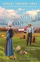 The Trustworthy One (Walnut Creek Series, The Book 4)