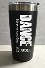 Dance Like No One is Watching Personalized Engraved Insulated Stainless Steel 20 oz Tumbler