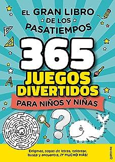 El gran libro de los pasatiempos: 365 juegos divertidos para niños y niñas: enigmas, busca y encuentra, laberintos, difere...