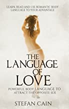 The Language of Love: Powerful Body Language to Attract the Opposite Sex