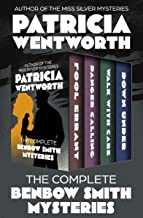 The Complete Benbow Smith Mysteries: Fool Errant, Danger Calling, Walk with Care, and Down Under (The Benbow Smith Mysteries)