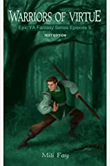Warriors of Virtue Epic YA Fantasy Series Episode 5: Text Edition (Mili Fay's Warriors of Virtue) Kindle Edition