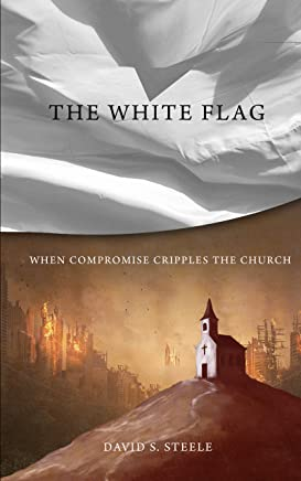 The White Flag: When Compromise Cripples the Church