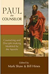 Paul the Counselor: Counseling and Discipline-making Modeled by the Apostle Kindle Edition