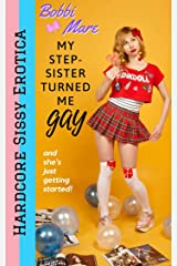 My Step-Sister Turned Me Gay! Kindle Edition