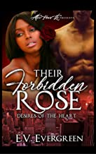 THEIR FORBIDDEN ROSE: Desires of The Heart
