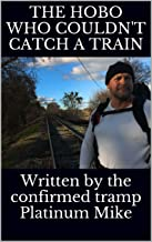 The Hobo Who Couldn't Catch a Train
