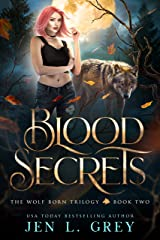 Blood Secrets (The Wolf Born Trilogy Book 2) (English Edition) Format Kindle