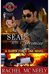 SEALed With A Promise (Special Forces: Operation Alpha) (Shock Force One Book 5) Kindle Edition