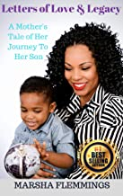 Letters of Love and Legacy: A Mother's Tale of Her Journey to Her Son