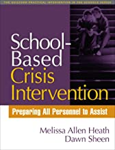 School-Based Crisis Intervention: Preparing All Personnel to Assist (The Guilford Practical Intervention in the Schools Series)