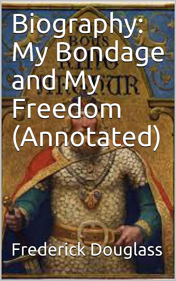 ベスト何か物理学者Biography: My Bondage and My Freedom (Annotated) (English Edition)
