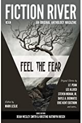 Fiction River: Feel the Fear (Fiction River: An Original Anthology Magazine Book 25) Kindle Edition