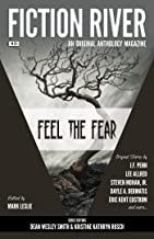 Fiction River: Feel the Fear (Fiction River: An Original Anthology Magazine Book 25)