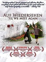 Auf Wiedersehen - Til We Meet Again
