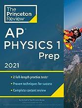 Princeton Review AP Physics 1 Prep, 2021: Practice Tests + Complete Content Review + Strategies & Techniques (College Test Preparation) PDF