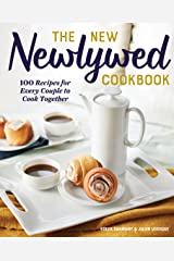 The New Newlywed Cookbook: 100 Recipes for Every Couple to Cook Together Kindle Edition