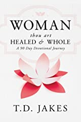 Woman, Thou Art Healed and Whole: A 90 Day Devotional Journey Kindle Edition