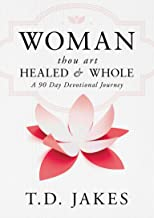 Download Woman, Thou Art Healed and Whole: A 90 Day Devotional Journey PDF