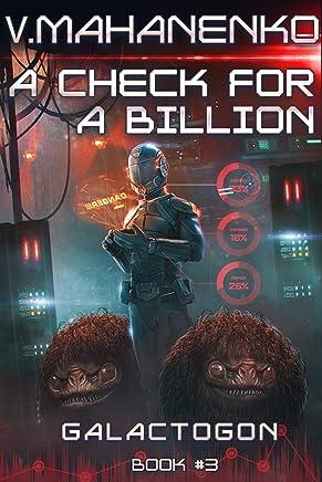 A Check for a Billion (Galactogon Book #3): LitRPG Series (English Edition)