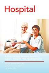 From Hospital to Home Care: A Step by Step Guide to Providing Care to Patients Post Hospitalization Kindle Edition