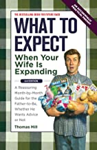 What to Expect When Your Wife Is Expanding: A Reassuring Month-by-Month Guide for the Father-to-Be, Whether He Wants Advice or Not(3rd Edition) PDF