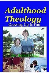 Adulthood Theology: Growing Up Is Fun Kindle Edition