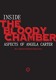 Inside the Bloody Chamber: Aspects of Angela Carter