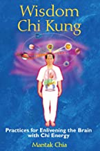 Wisdom Chi Kung: Practices for Enlivening the Brain with Chi Energy (English Edition)