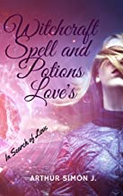 WITCHCRAFT SPELL AND POTIONS LOVE'S: How to Bewitch love, Where to Find Love