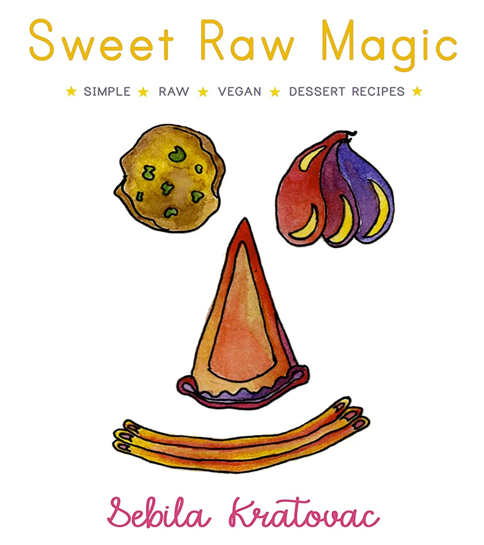 Sweet Raw Magic: Simple Raw Vegan Dessert Recipes (English Edition)