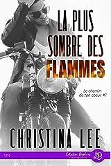 La plus sombre des flammes: Le chemin de ton coeur #1 Format Kindle