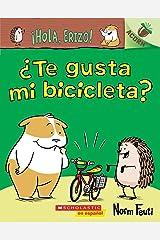 ¡Hola, Erizo! 1: ¿Te gusta mi bicicleta? (Do You Like My Bike?): Un libro de la serie Acorn (Hello, Hedgehog!) (Spanish Edition) Kindle Edition