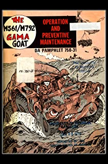 The M561/M792 GAMA GOAT: Operation and Preventative Maintainance