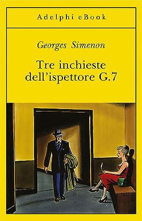 Tre inchieste dellispettore G.7 (Le inchieste di Maigret: racconti)