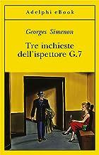 Tre inchieste dell'ispettore G.7 (Le inchieste di Maigret: racconti)
