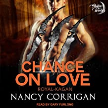 Chance on Love: The Kagan Wolves: Shifter World: Royal-Kagan Series, Book 4