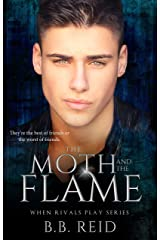 The Moth and the Flame (When Rivals Play Book 2) Kindle Edition