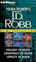 J. D. Robb CD Collection 3: Holiday in Death, Conspiracy in Death, Loyalty in Death (In Death Series)