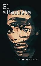 El Alienista - Traducido: Con Sumario Activo (Spanish Edition)