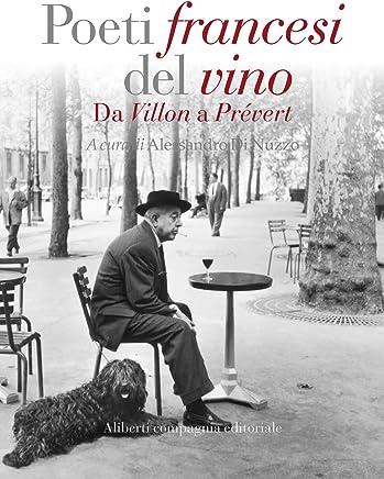 Poeti francesi del vino: Da Villon a Prevért