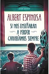 Si nos enseñaran a perder, ganaríamos siempre (Spanish Edition) Kindle Edition