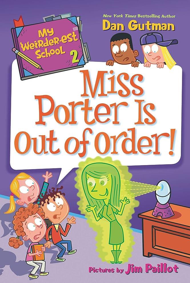 予知正しいゆりかごMy Weirder-est School #2: Miss Porter Is Out of Order! (English Edition)
