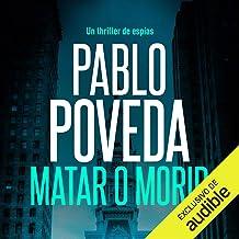 Matar o Morir: Un thriller de espías (Serie Dana Laine, Libro 3)