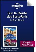Sur la route - Etats-Unis - Le Sud-Ouest (French Edition)
