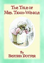 THE TALE OF MRS TIGGY-WINKLE - Tales of Peter Rabbit and Friends book 6: The Tales of Peter Rabbit and Friends book 6 (The Tales of Peter Rabbit & Friends)