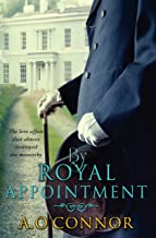 By Royal Appointment: The Love Affair That Almost Destroyed The Monarchy